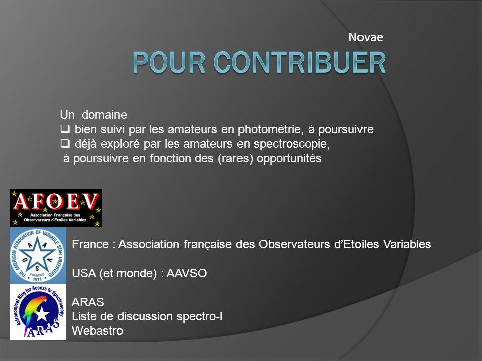Novae France : Association française des Observateurs dEtoiles Variables USA (et monde) : AAVSO ARAS Liste de discussion spectro-l Webastro Un domaine