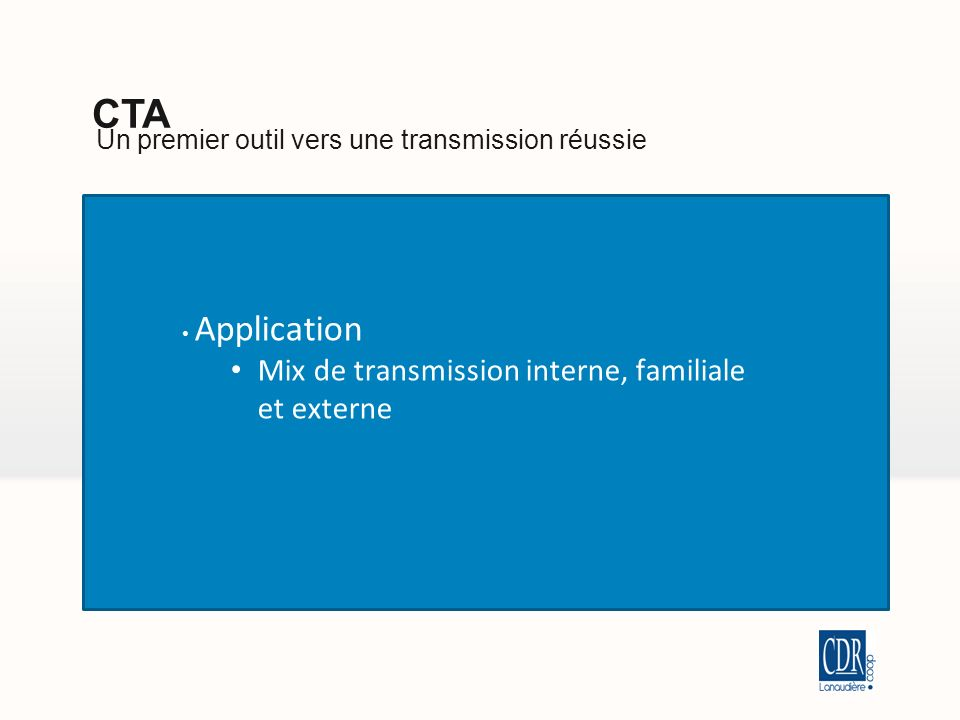 Un premier outil vers une transmission réussie CTA Application Mix de transmission interne, familiale et externe