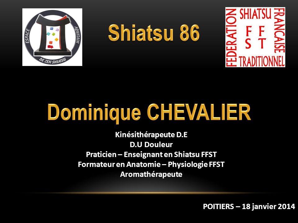 Kinésithérapeute D.E D.U Douleur Praticien – Enseignant en Shiatsu FFST Formateur en Anatomie – Physiologie FFST Aromathérapeute POITIERS – 18 janvier
