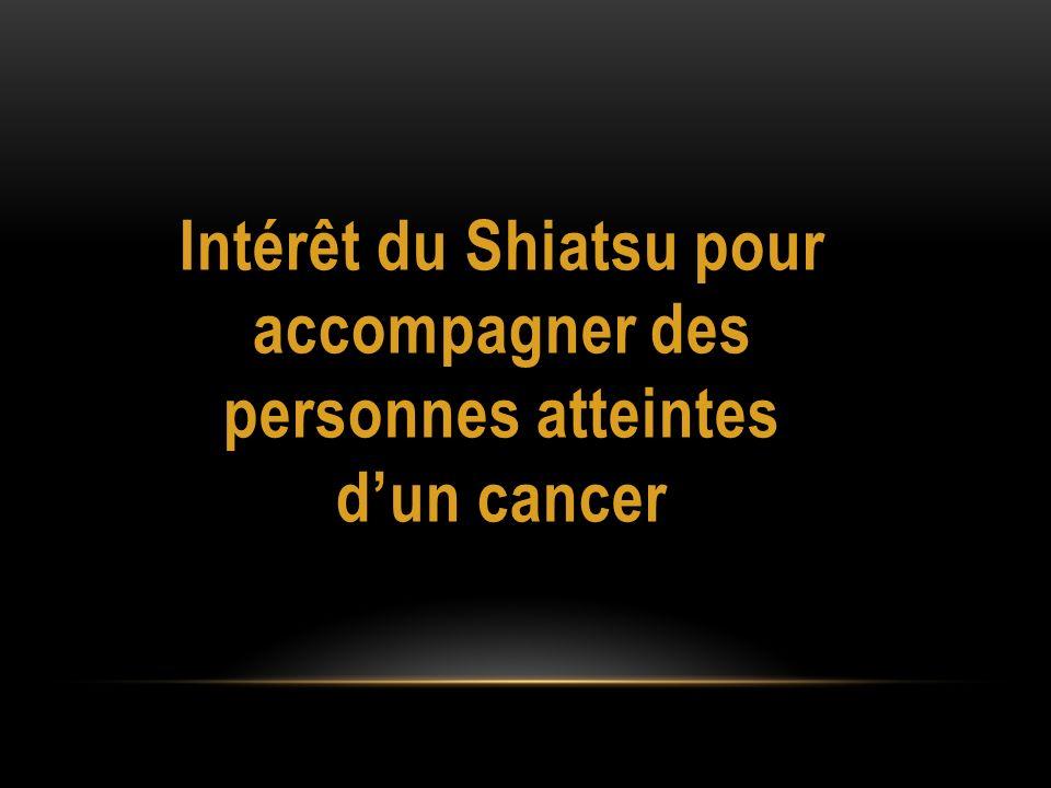 Intérêt du Shiatsu pour accompagner des personnes atteintes dun cancer