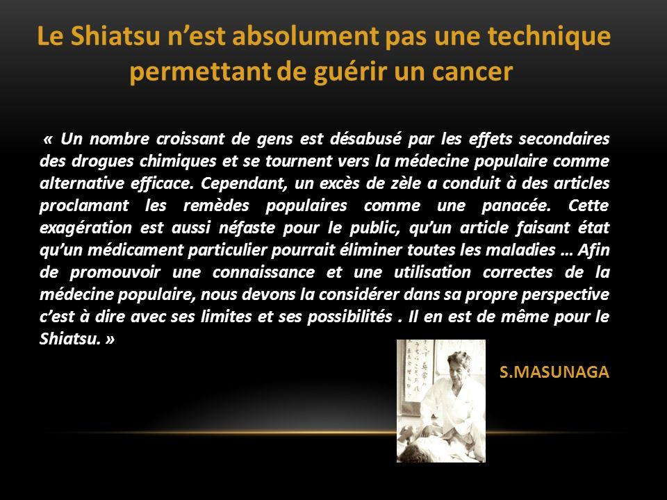 Le Shiatsu nest absolument pas une technique permettant de guérir un cancer « Un nombre croissant de gens est désabusé par les effets secondaires des