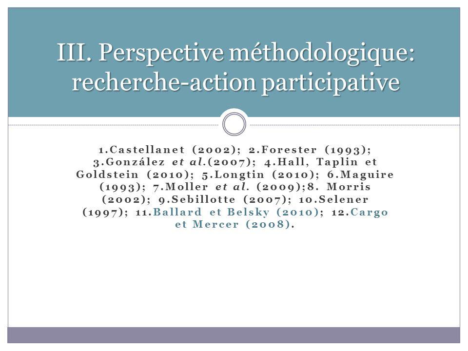 1.Castellanet (2002); 2.Forester (1993); 3.González et al.(2007); 4.Hall, Taplin et Goldstein (2010); 5.Longtin (2010); 6.Maguire (1993); 7.Moller et al.
