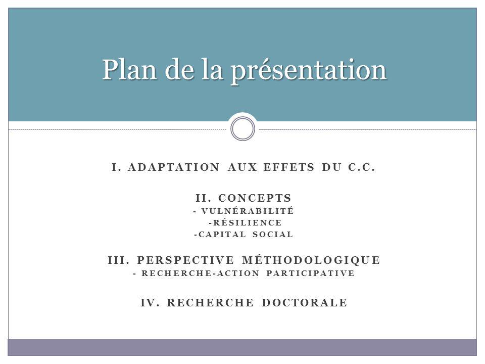 I. ADAPTATION AUX EFFETS DU C.C. II. CONCEPTS - VULNÉRABILITÉ -RÉSILIENCE -CAPITAL SOCIAL III.