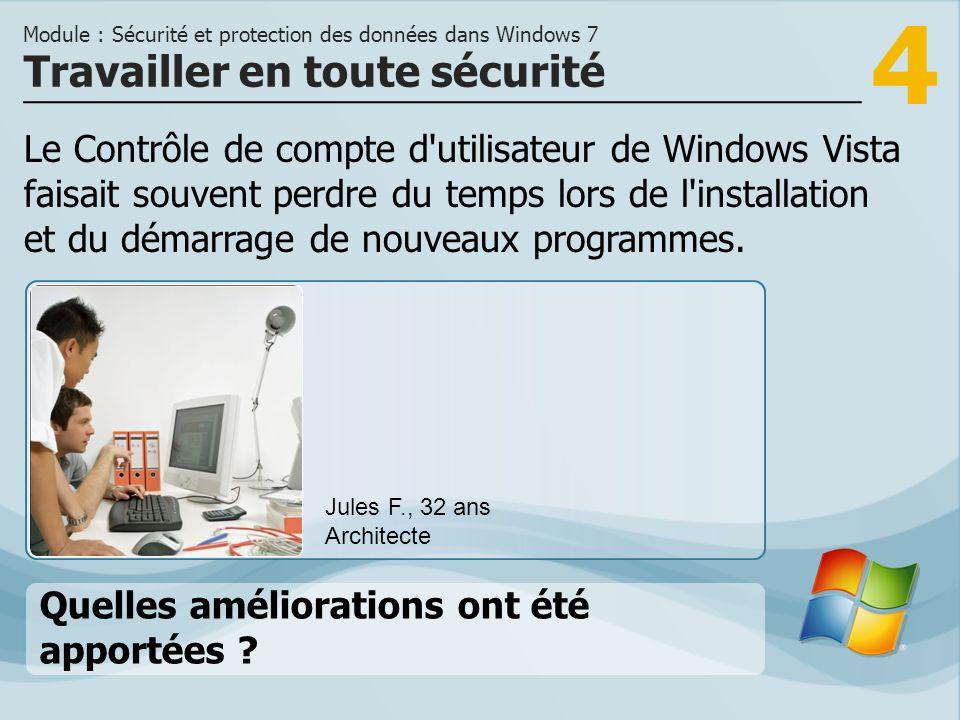 4 Le Contrôle de compte d utilisateur de Windows Vista faisait souvent perdre du temps lors de l installation et du démarrage de nouveaux programmes.