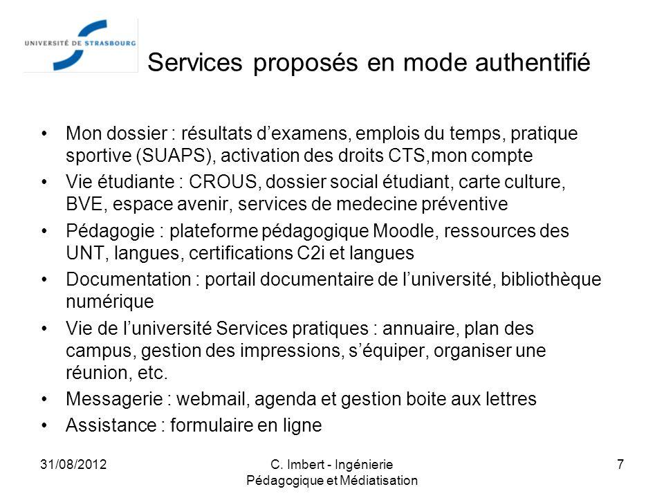 ENT : Services proposés en mode authentifié Mon dossier : résultats dexamens, emplois du temps, pratique sportive (SUAPS), activation des droits CTS,m