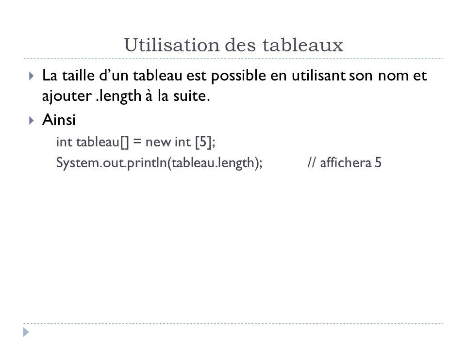 Utilisation des tableaux La taille dun tableau est possible en utilisant son nom et ajouter.length à la suite.