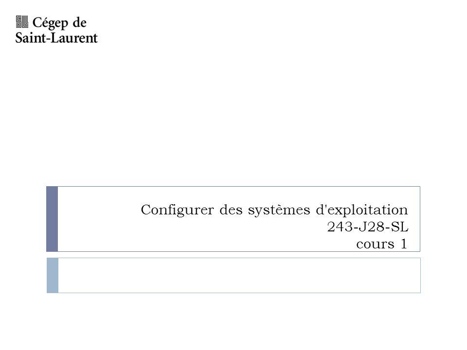 Configurer des systèmes d'exploitation 243-J28-SL cours 1
