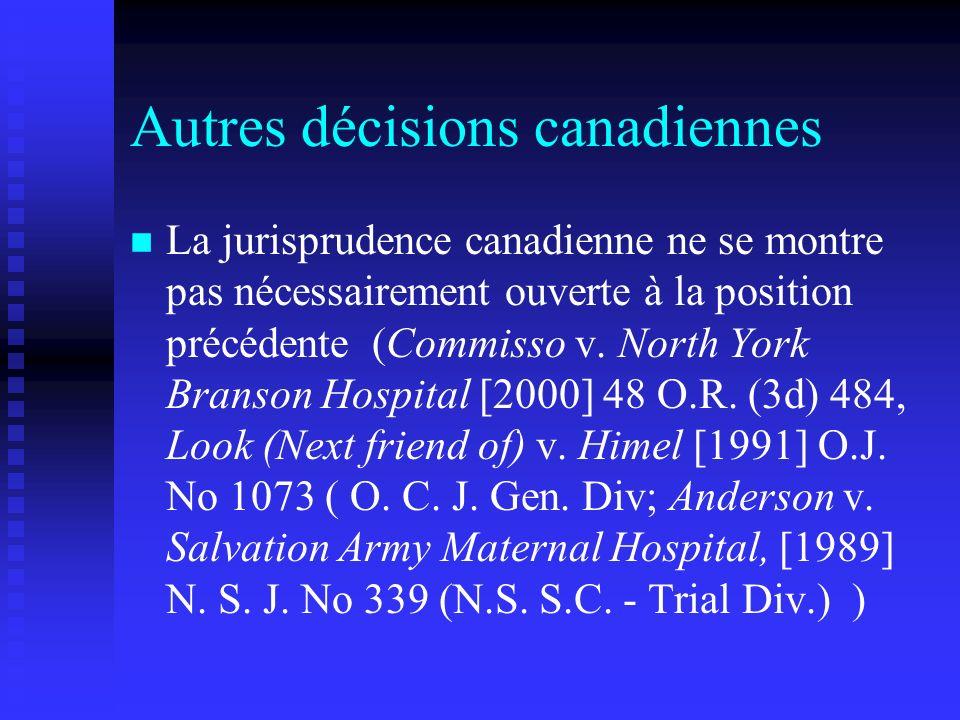Autres décisions canadiennes La jurisprudence canadienne ne se montre pas nécessairement ouverte à la position précédente (Commisso v. North York Bran