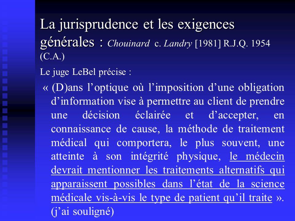 La jurisprudence et les exigences générales : La jurisprudence et les exigences générales : Chouinard c. Landry [1981] R.J.Q. 1954 (C.A.) Le juge LeBe