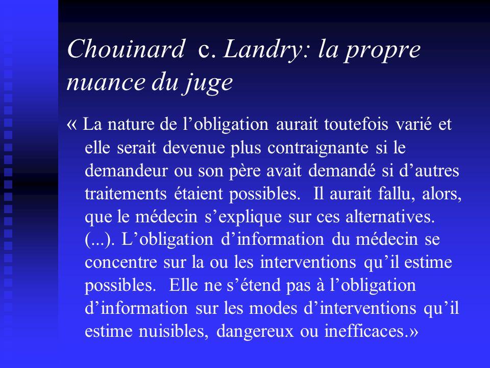 Chouinard c. Landry: la propre nuance du juge « La nature de lobligation aurait toutefois varié et elle serait devenue plus contraignante si le demand