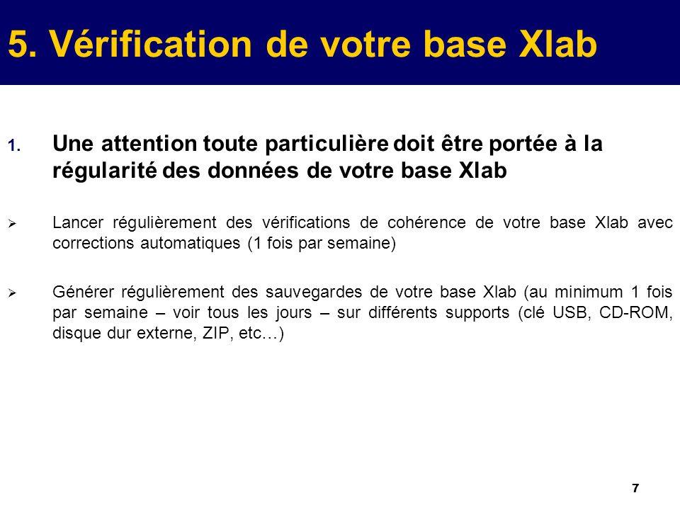 8 6.Préparation bascule dexercice 1. Opérations à effectuer dans les bases Xlab Vérifier que : 1.
