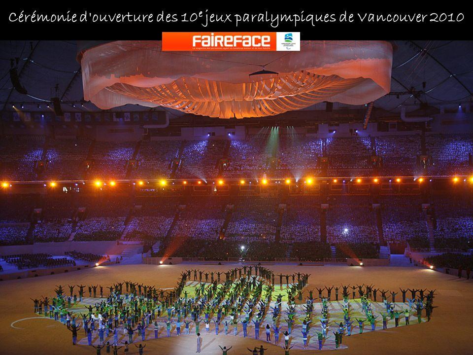 Cérémonie d ouverture des 10 e jeux paralympiques de Vancouver 2010