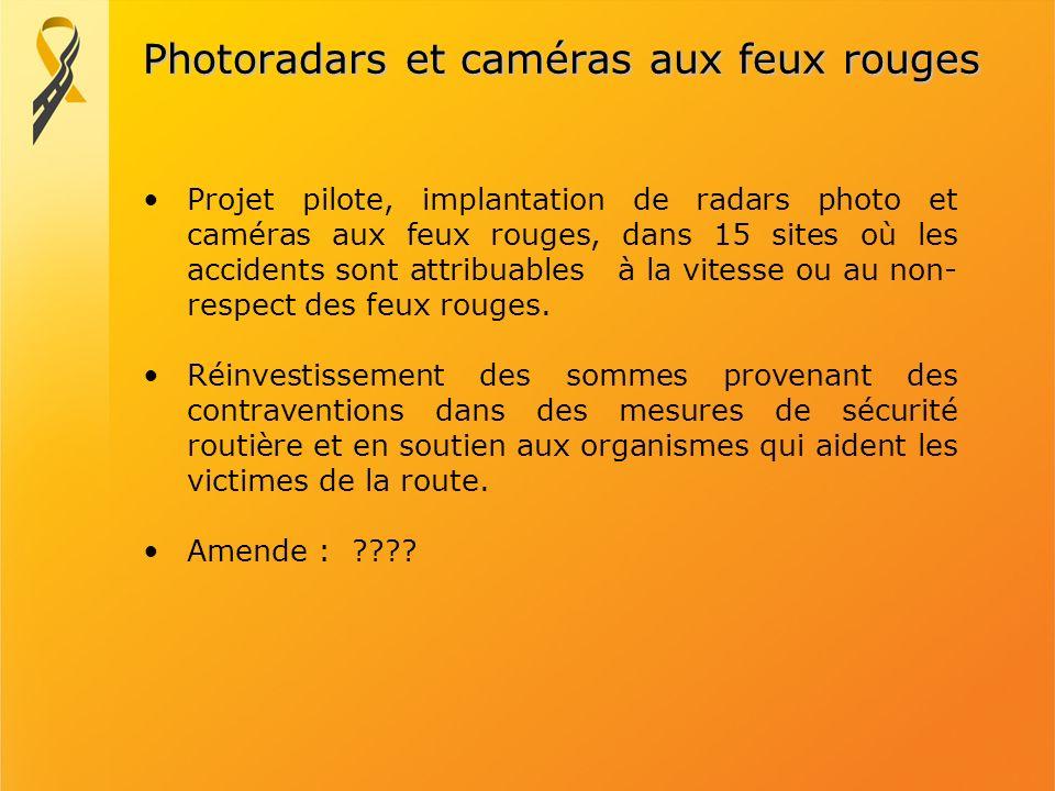 Photoradars et caméras aux feux rouges Projet pilote, implantation de radars photo et caméras aux feux rouges, dans 15 sites où les accidents sont att