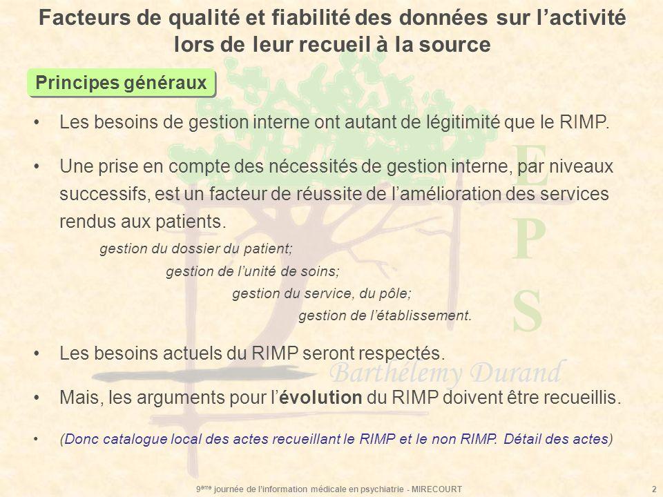 EPSEPS Barthélemy Durand 9 ème journée de linformation médicale en psychiatrie - MIRECOURT2 Principes généraux Facteurs de qualité et fiabilité des do