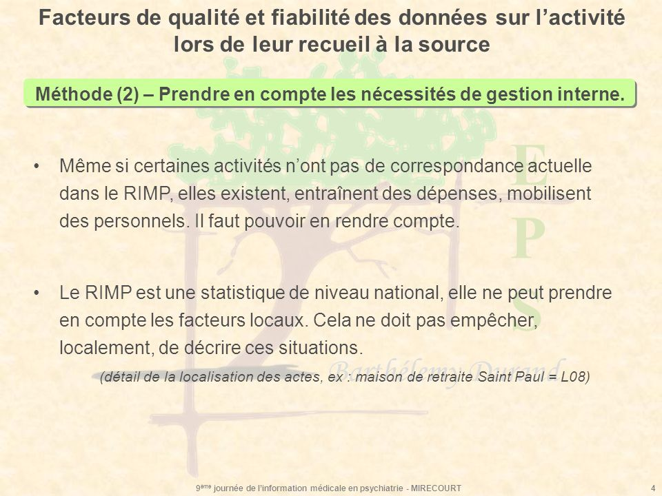 EPSEPS Barthélemy Durand 9 ème journée de linformation médicale en psychiatrie - MIRECOURT4 Méthode (2) – Prendre en compte les nécessités de gestion interne.