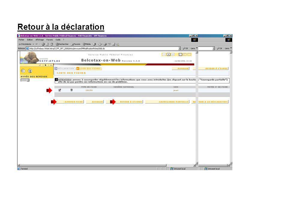 Retour à la déclaration La fiche encodée se retrouve dans la liste des fiches. Vous pouvez encoder une nouvelle fiche pour le même débiteur Si vous av