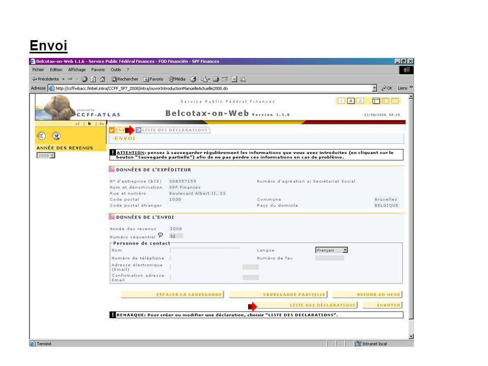 Envoi Vous pouvez également supprimer ou modifier une déclaration ou en encoder une nouvelle en cliquant indifféremment sur longlet ou le bouton LISTE DES DECLARATIONS