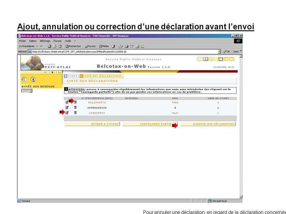 Ajout, annulation ou correction dune déclaration avant lenvoi Pour annuler une déclaration, en regard de la déclaration concernée, cliquer sur : Pour