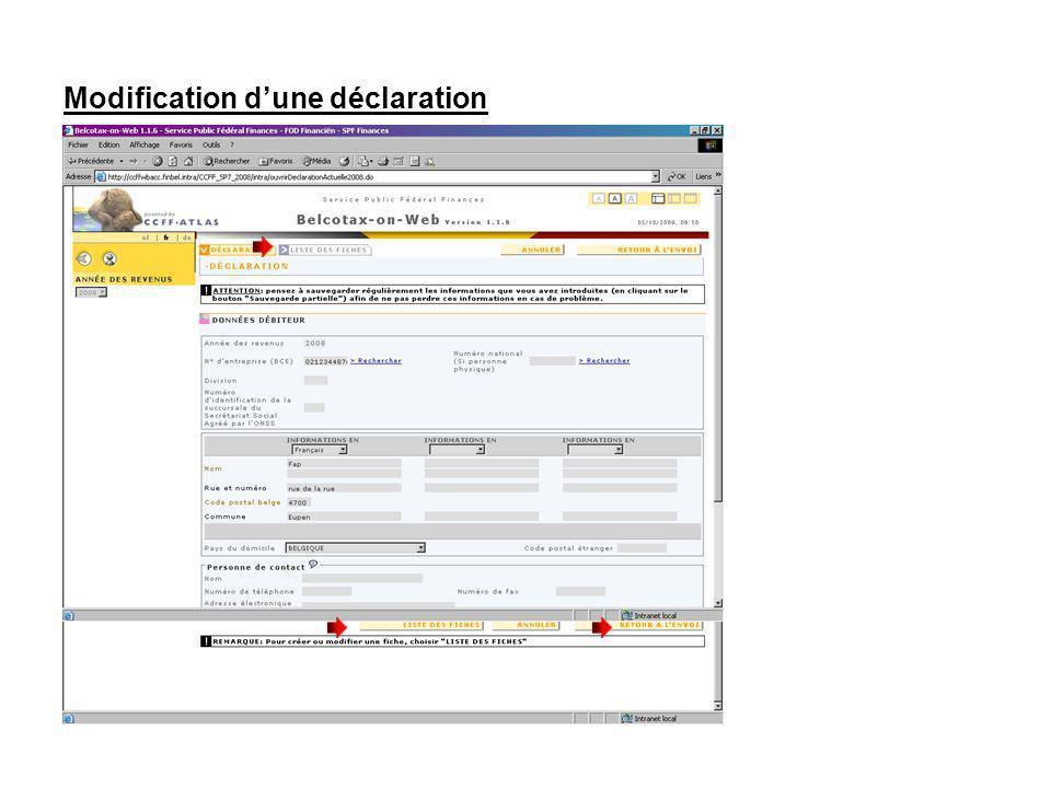 Modification dune déclaration Pour modifier les données de la déclaration, faites les modifications nécessaires et cliquez sur retour « RETOUR A LENVOI » Pour ajouter supprimer ou modifier une fiche dans la déclaration, cliquez indifféremment sur longlet ou le bouton « LISTE DES FICHES »