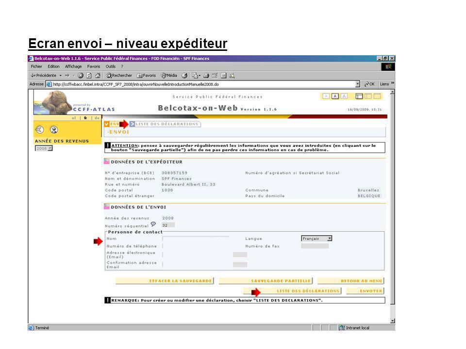 Ecran envoi – niveau expéditeur Complétez les données de la personne de contact habilitée à solutionner les problèmes dordre technique qui pourraient