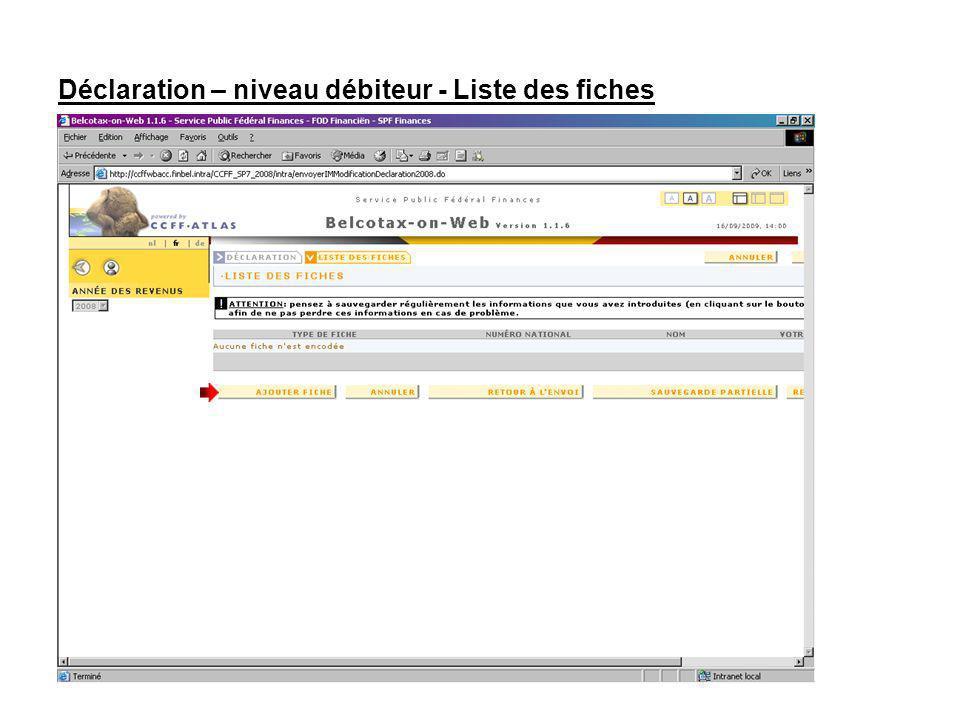 Déclaration – niveau débiteur - Liste des fiches Cliquez sur le bouton AJOUTER UNE FICHE