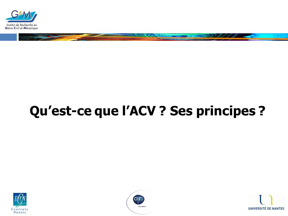 Quest-ce que lACV ? Ses principes ?