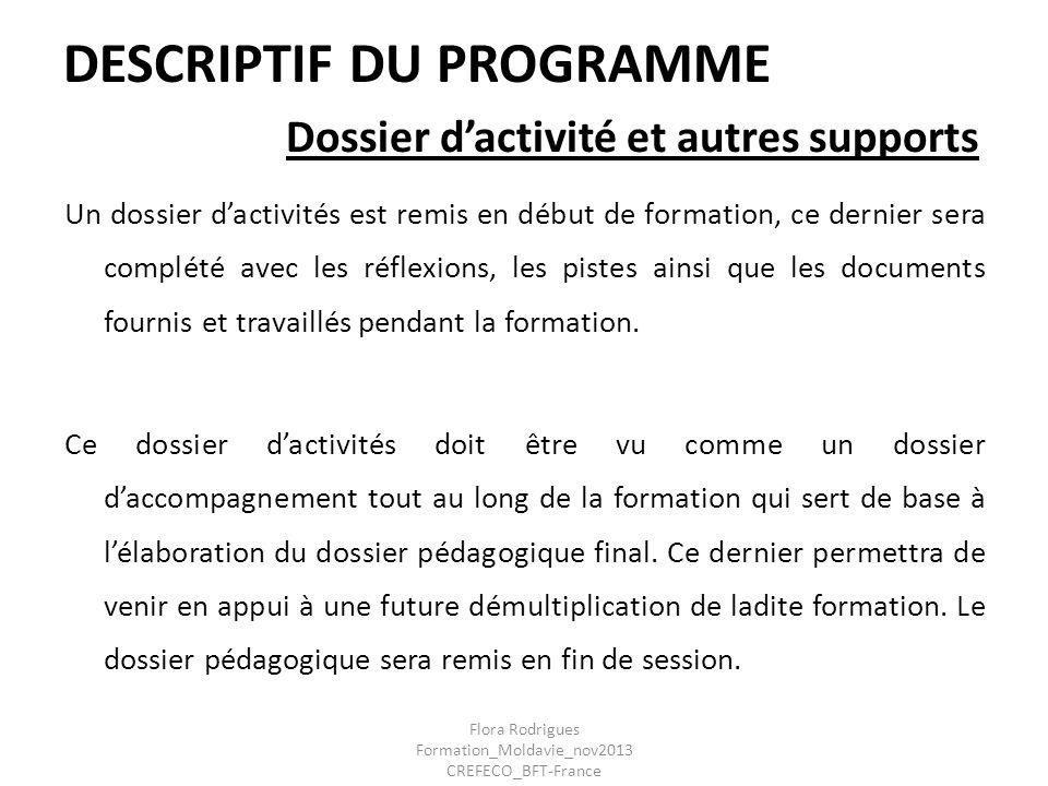 DESCRIPTIF DU PROGRAMME Dossier dactivité et autres supports Un dossier dactivités est remis en début de formation, ce dernier sera complété avec les