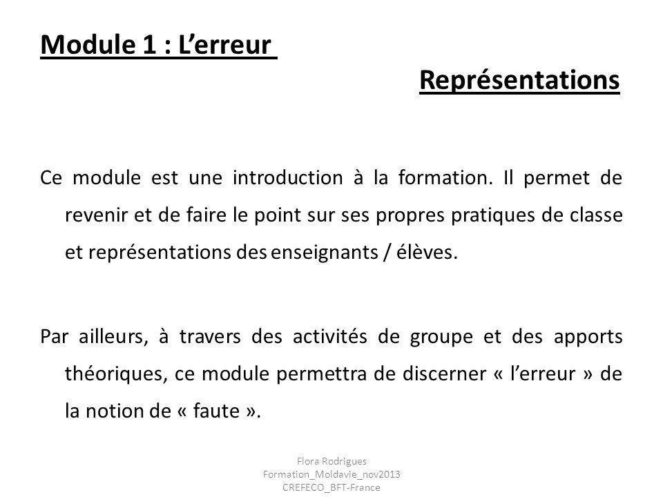 Module 1 : Lerreur Représentations Ce module est une introduction à la formation. Il permet de revenir et de faire le point sur ses propres pratiques