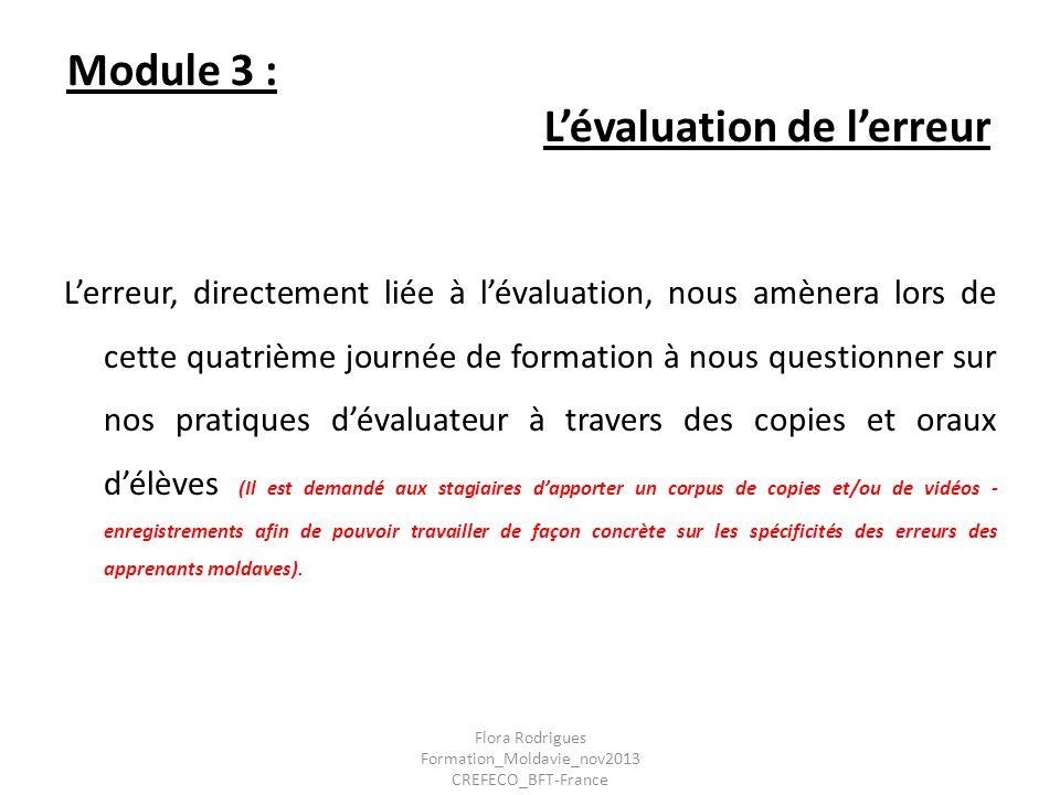 Module 3 : Lévaluation de lerreur Lerreur, directement liée à lévaluation, nous amènera lors de cette quatrième journée de formation à nous questionne