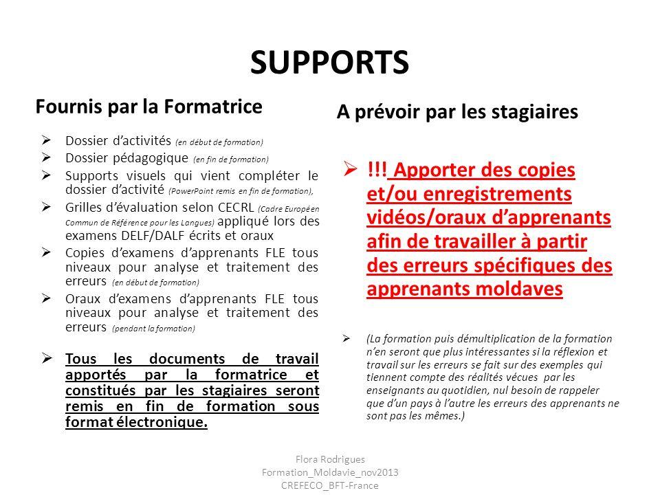 SUPPORTS Fournis par la Formatrice Dossier dactivités (en début de formation) Dossier pédagogique (en fin de formation) Supports visuels qui vient com