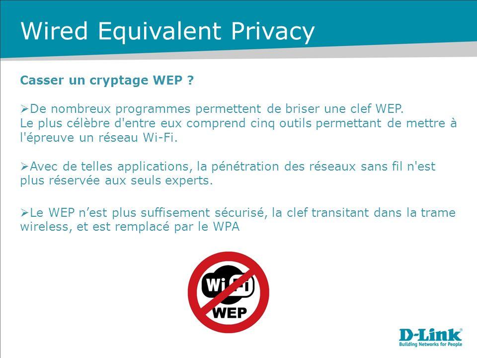 Casser un cryptage WEP .De nombreux programmes permettent de briser une clef WEP.