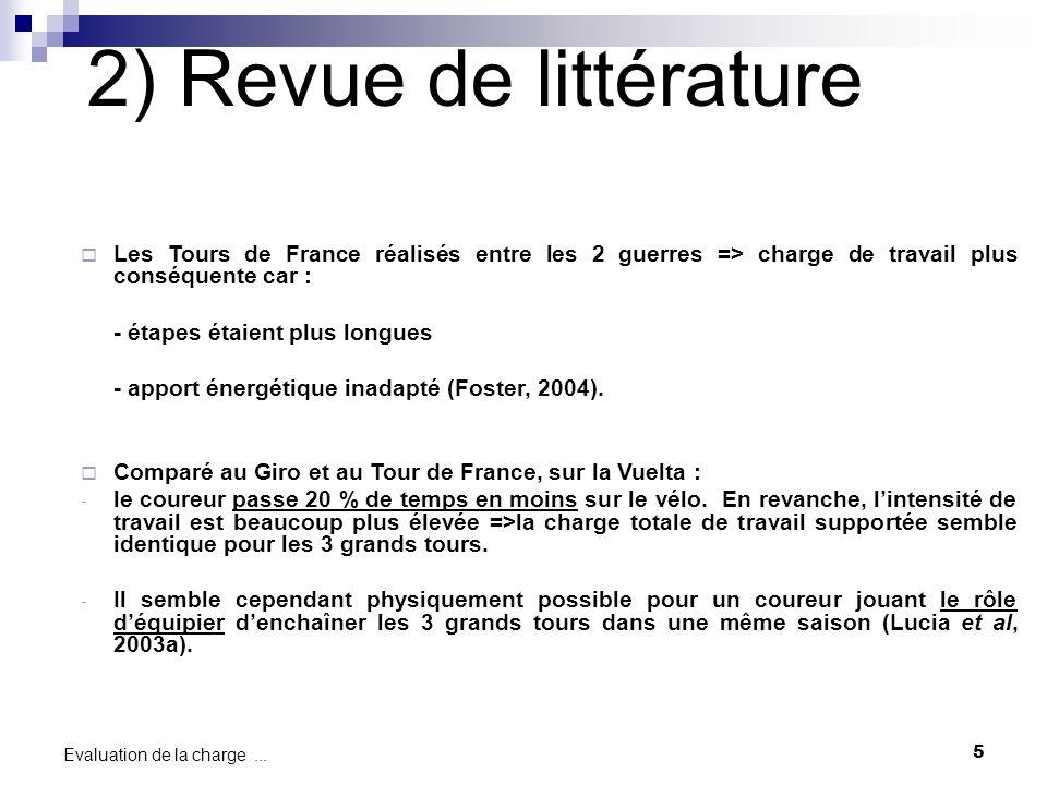 5 Evaluation de la charge... Les Tours de France réalisés entre les 2 guerres => charge de travail plus conséquente car : - étapes étaient plus longue