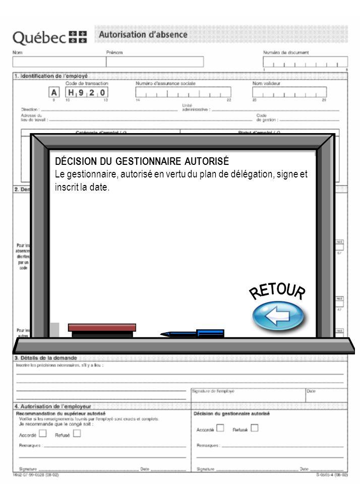 DÉCISION DU GESTIONNAIRE AUTORISÉ Le gestionnaire, autorisé en vertu du plan de délégation, signe et inscrit la date.