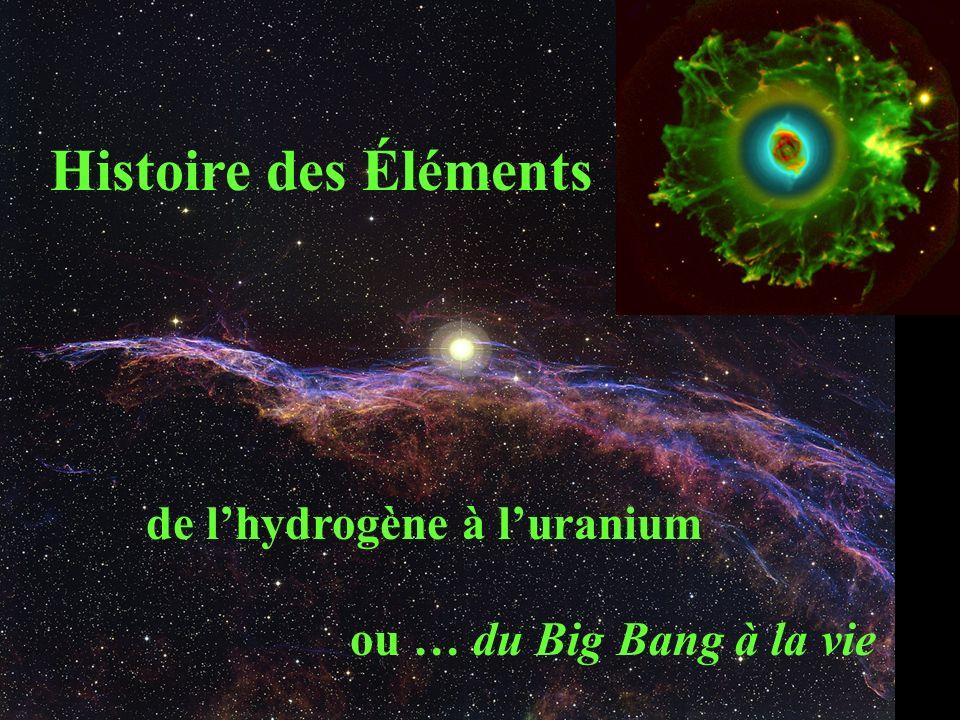 Histoire des Éléments de lhydrogène à luranium ou … du Big Bang à la vie