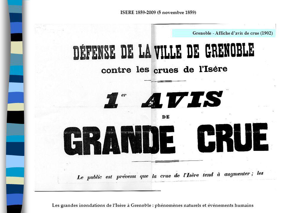 Les grandes inondations de lIsère à Grenoble : phénomènes naturels et événements humains ISERE 1859-2009 (5 novembre 1859) Grenoble - Affiche davis de crue (1902)