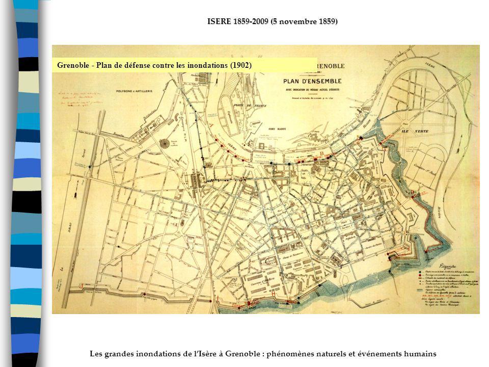 Les grandes inondations de lIsère à Grenoble : phénomènes naturels et événements humains ISERE 1859-2009 (5 novembre 1859) Grenoble - Plan de défense