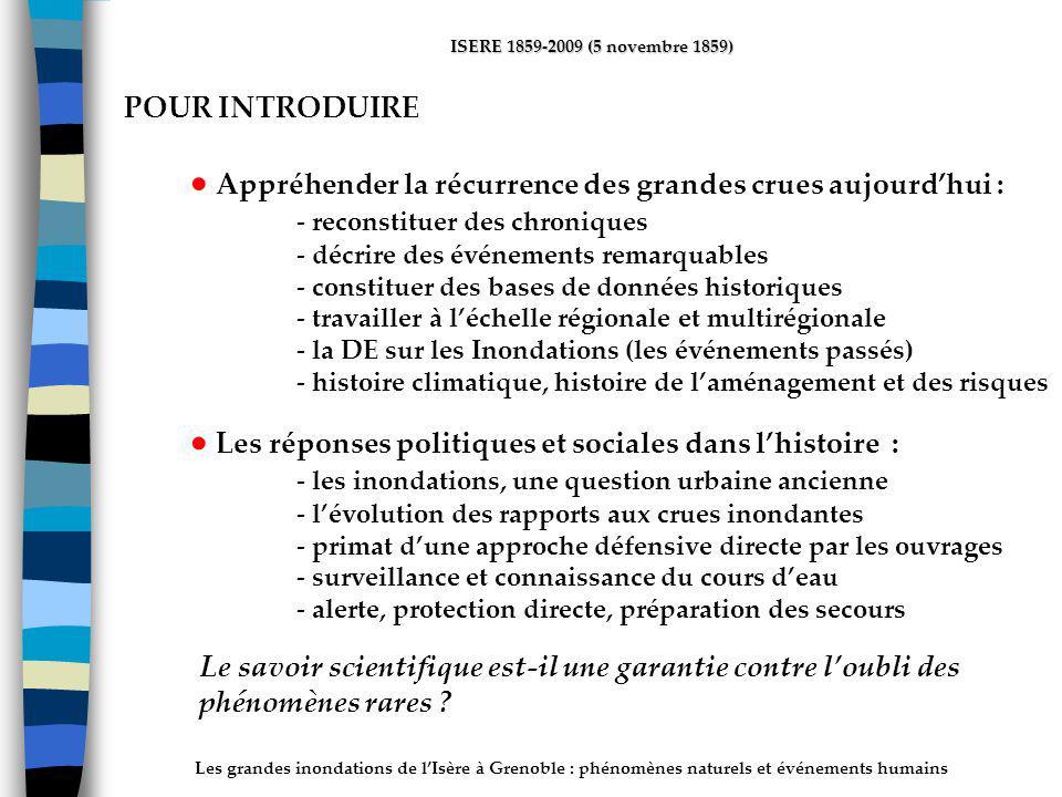 Les grandes inondations de lIsère à Grenoble : phénomènes naturels et événements humains ISERE 1859-2009 (5 novembre 1859) Appréhender la récurrence d