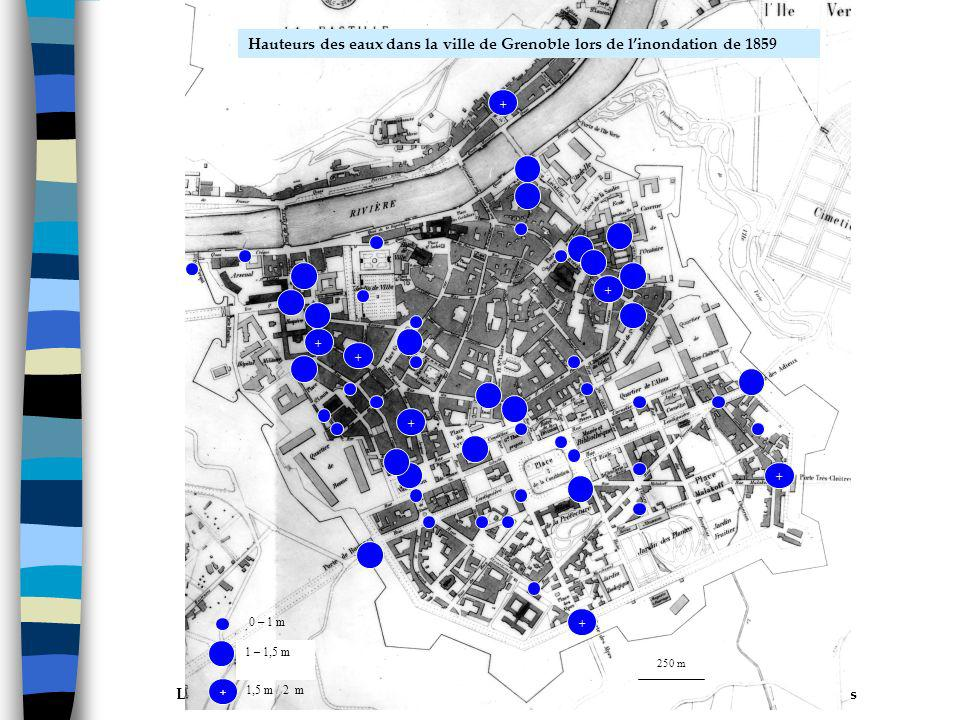 Les grandes inondations de lIsère à Grenoble : phénomènes naturels et événements humains ISERE 1859-2009 (5 novembre 1859) 0 – 1 m 1 – 1,5 m + 1,5 m / 2 m 250 m + + + + + + + Hauteurs des eaux dans la ville de Grenoble lors de linondation de 1859