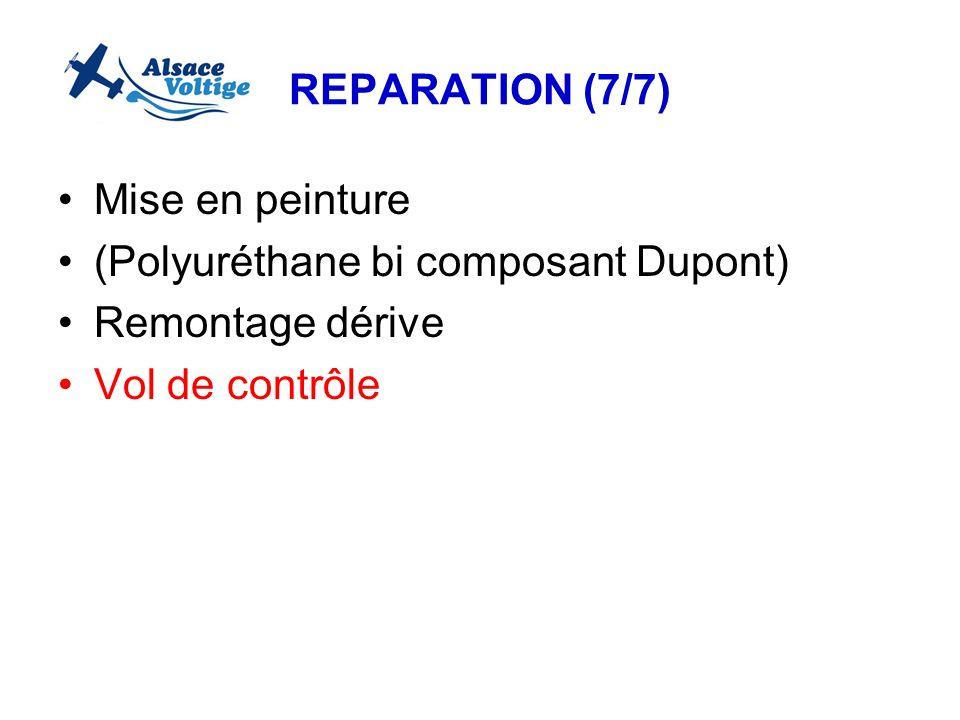 REPARATION (7/7) Mise en peinture (Polyuréthane bi composant Dupont) Remontage dérive Vol de contrôle