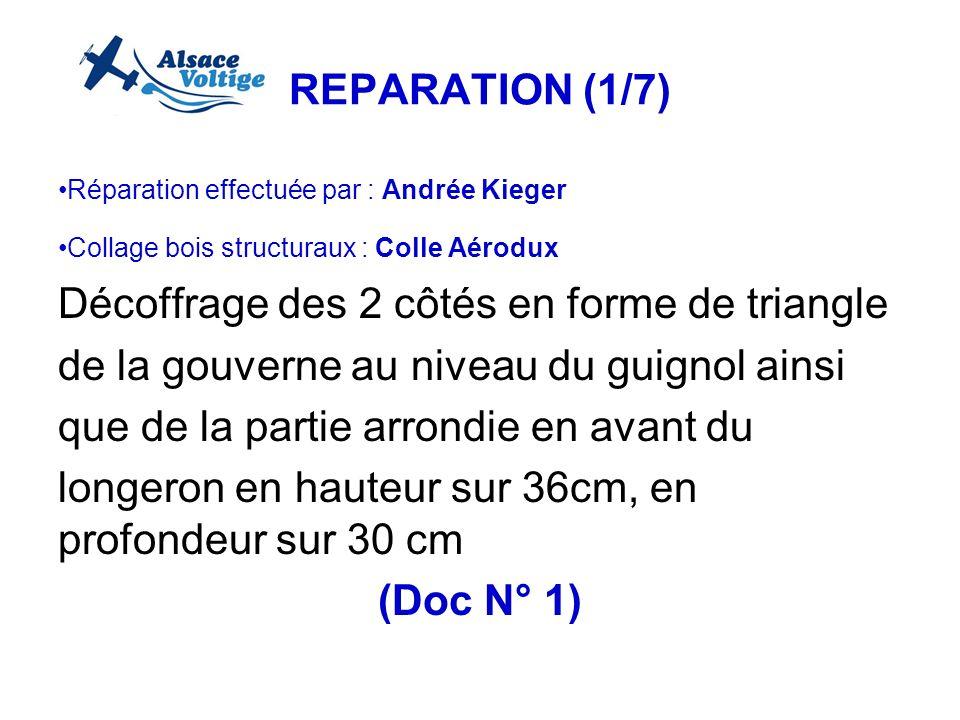 REPARATION (1/7) Réparation effectuée par : Andrée Kieger Collage bois structuraux : Colle Aérodux Décoffrage des 2 côtés en forme de triangle de la g