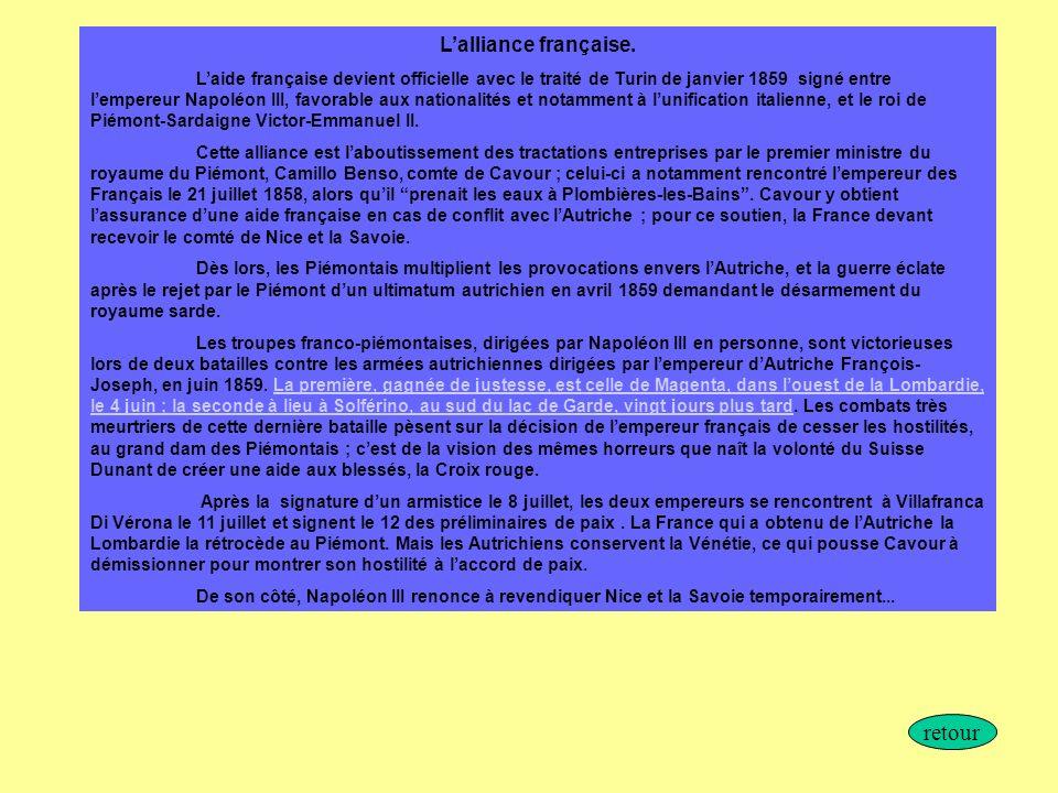 Lalliance française. Laide française devient officielle avec le traité de Turin de janvier 1859 signé entre lempereur Napoléon III, favorable aux nati