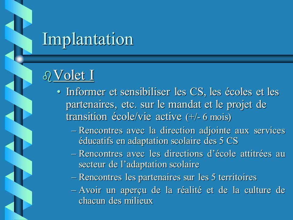 Implantation b Volet I Informer et sensibiliser les CS, les écoles et les partenaires, etc.