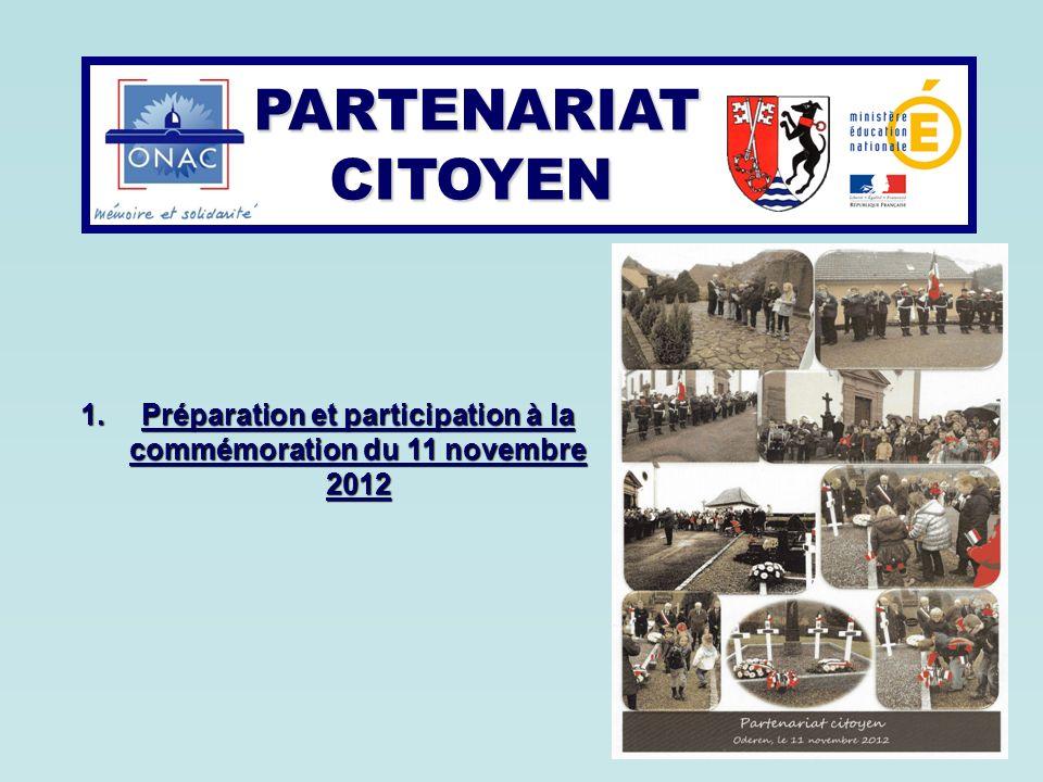 1.Préparation et participation à la commémoration du 11 novembre 2012 PARTENARIAT CITOYEN PARTENARIAT CITOYEN