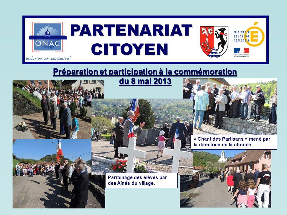 Préparation et participation à la commémoration du 8 mai 2013 PARTENARIAT CITOYEN PARTENARIAT CITOYEN Parrainage des élèves par des Aînés du village.