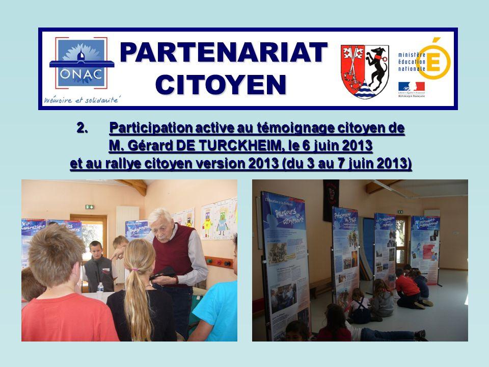 PARTENARIAT CITOYEN PARTENARIAT CITOYEN 2.Participation active au témoignage citoyen de M.