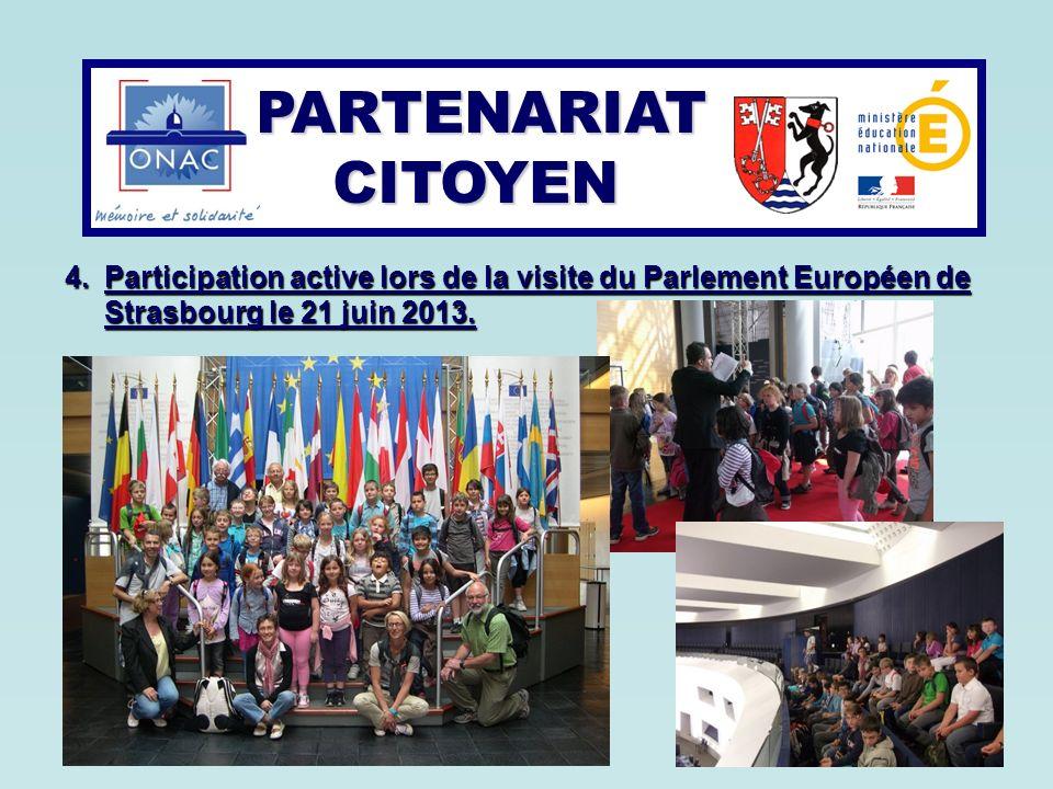 PARTENARIAT CITOYEN PARTENARIAT CITOYEN 4.Participation active lors de la visite du Parlement Européen de Strasbourg le 21 juin 2013.