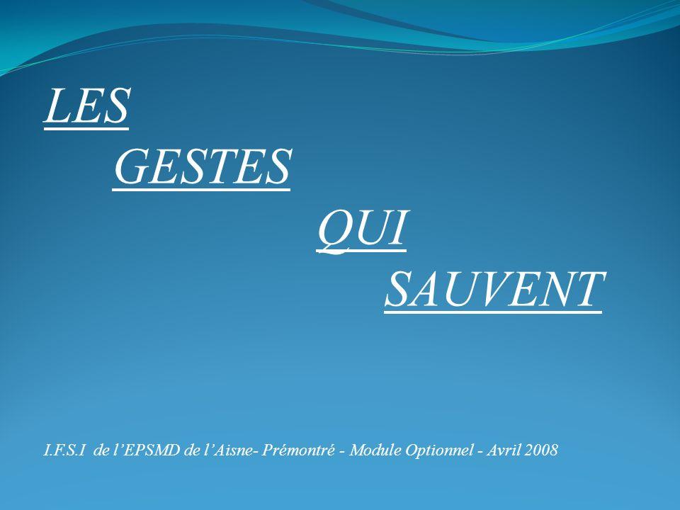LES GESTES QUI SAUVENT I.F.S.I de lEPSMD de lAisne- Prémontré - Module Optionnel - Avril 2008