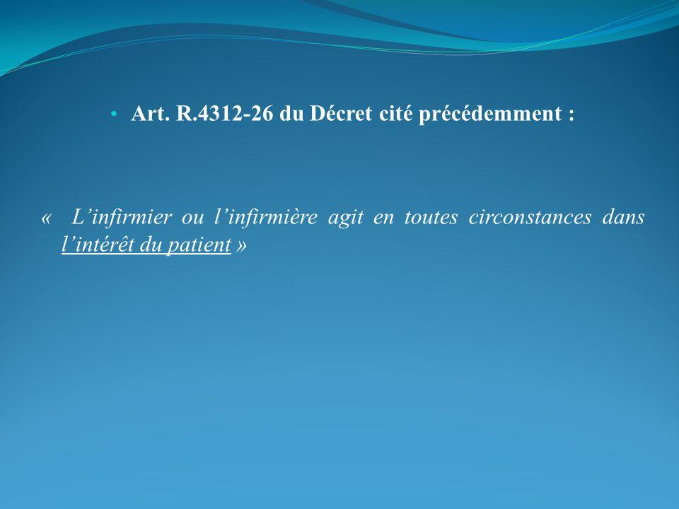 Art. R.4311-14 du Décret n°2004-802 du 29 juillet 2004 du C.S.P. « En l'absence d'un médecin, l'infirmier ou l'infirmière est habilité, après avoir re
