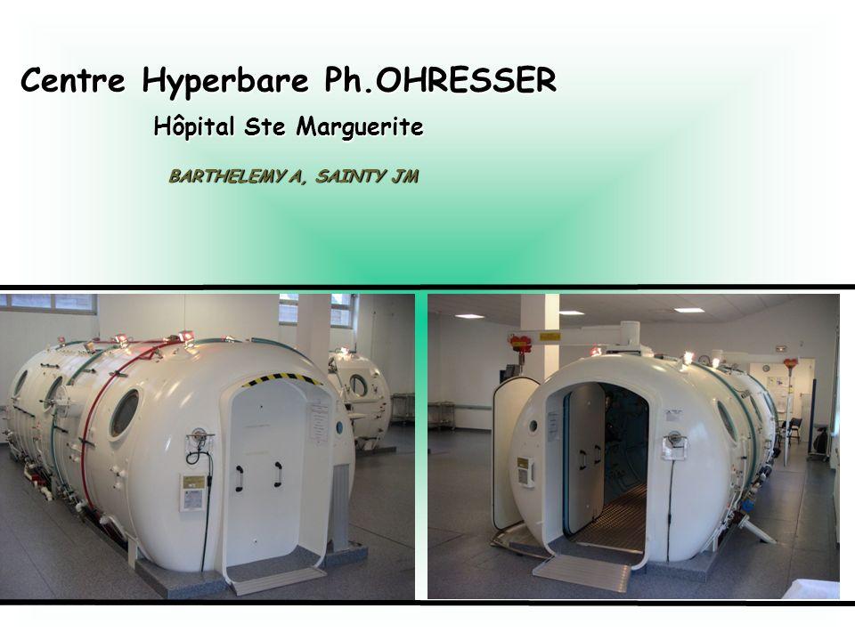 BARTHELEMY A, SAINTY JM Centre Hyperbare Ph.OHRESSER Hôpital Ste Marguerite