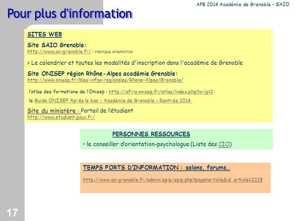 17 SITES WEB Site SAIO Grenoble: http://www.ac-grenoble.fr/ - rubrique orientation http://www.ac-grenoble.fr/ > Le calendrier et toutes les modalités